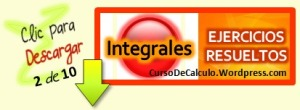 Integrales por sustitución o cambio de variable